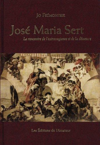 9782859174880: José Maria Sert : La rencontre de l'extravagance et de la démesure