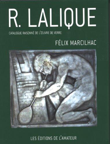 """""""R. Lalique ; catalogue raisonné de l'oeuvre de verre"""": Félix Marcilhac"""