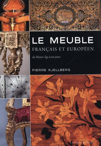 """""""le meuble Francais et Européen ; du Moyen age à nos jours"""""""