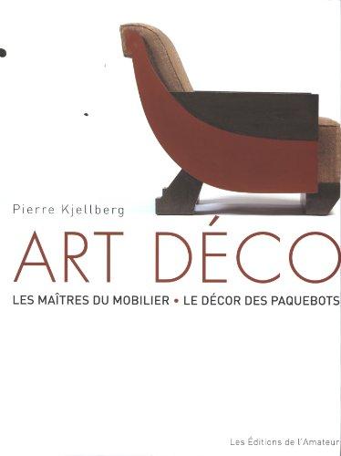 Art Déco : Les maîtres du mobilier,: Pierre Kjellberg