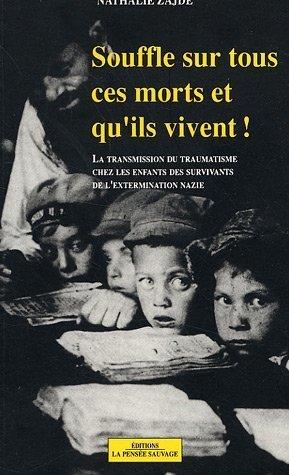 9782859190842: Souffle sur tous ces morts et qu'ils vivent ! : La transmission du traumatisme chez les enfants des Juifs survivants de l'extermination nazie