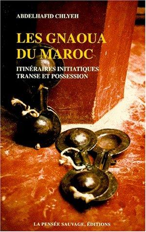 9782859191368: Les Gnaoua du Maroc: Itineraires initiatiques, transe et possession (French Edition)
