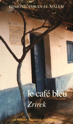 Le café bleu. Zrirek: Edmond Amram El