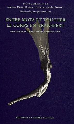 """""""entre mots et toucher ; le corps en transfert. relaxation psychanalytique methode sapir""""..."""