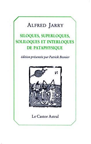 9782859202019: Siloques, superloques, soliloques et interloques de Pataphysique