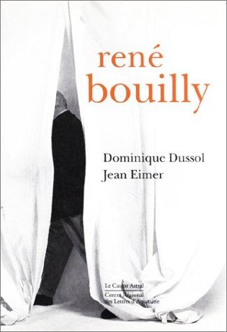 Rene Bouilly (Collection Aquitaine. Le mot et la forme) (French Edition): Dussol, Dominique