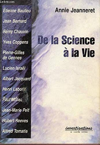 De la science a la vie: [interviews] (Investigations) (French Edition): Jeanneret, Annie