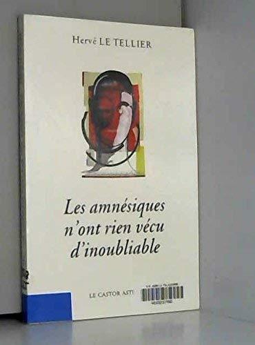 """9782859202972: Les amnésiques n'ont rien vécu d'inoubliable, ou, Mille réponses à la question """"A quoi tu penses ?"""" (French Edition)"""