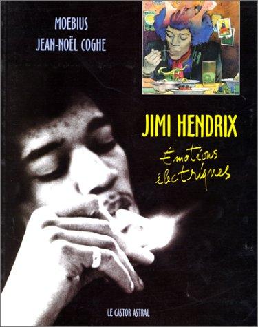 Jimi Hendrix: émotions électriques (9782859203863) by Jean-Noël Coghe; Moebius