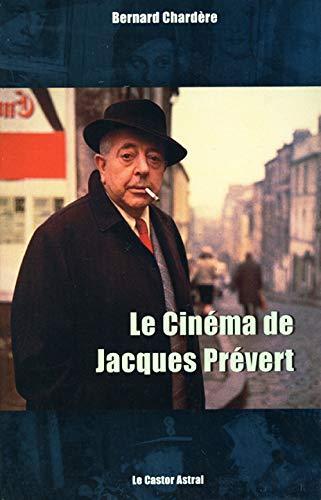 Cinéma de Jacques Prévert (Le): Chardère, Bernard
