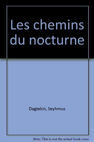 Chemins du nocturne (Les): Dagtekin, Seyhmus