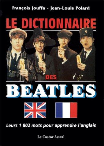 9782859204372: Le Dictionnaire des beatles (French Edition)