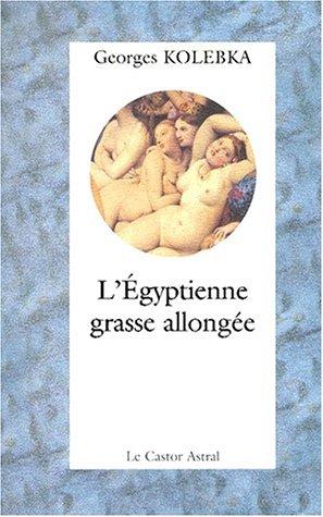 Egyptienne grasse allongée (L'): Kolebka, Georges