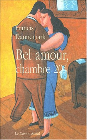 Bel amour chambre 204: Dannemark, Francis