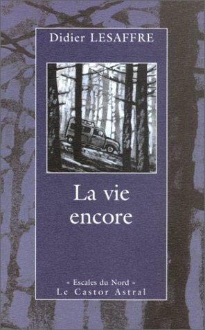 Vie encore (La): Lesaffre, Didier