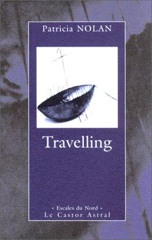 Travelling: Nolan, Patricia