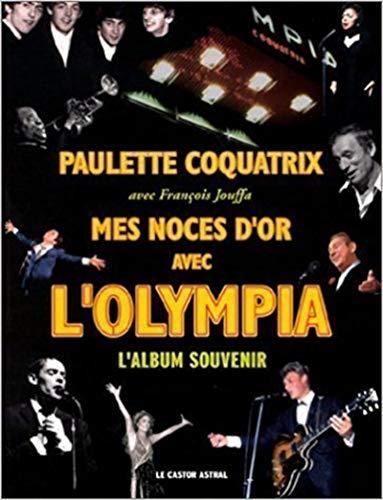 Mes noces d'or avec l'Olympia : L'Album: Paulette Coquatrix