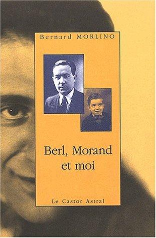 Berl, Morand et moi: Morlino, Bernard