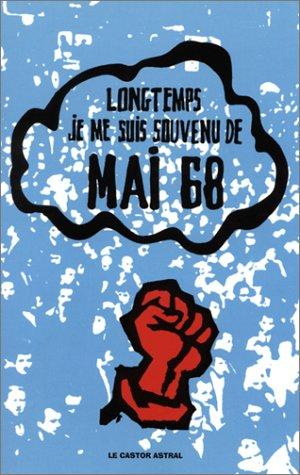 Longtemps je me suis souvenu de mai 68: Collectif