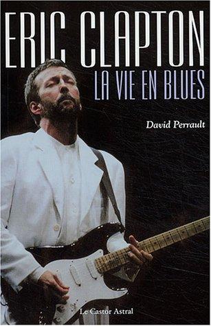 9782859205263: Eric Clapton : La Vie en blues