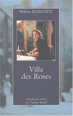 Villa des Roses (French Edition) (285920556X) by Willem Elsschot