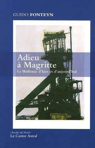 Adieu à Magritte : La Wallonie d'hier: Fonteyn, Guido