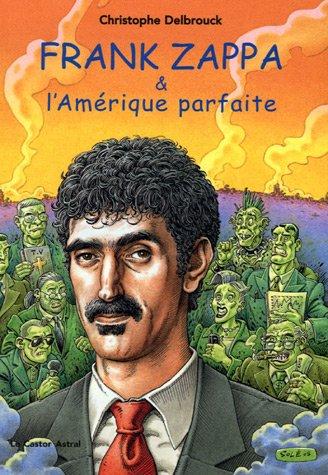 9782859206383: Frank Zappa & l'Amérique parfaite : Tome 3 (1978-1993)