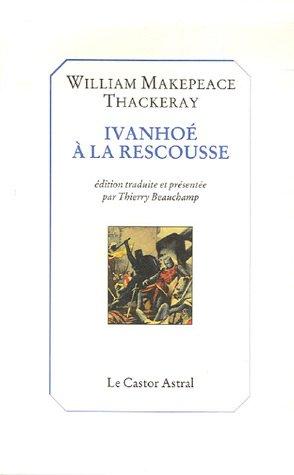 9782859206642: Ivanhoé à la rescousse ! (French Edition)