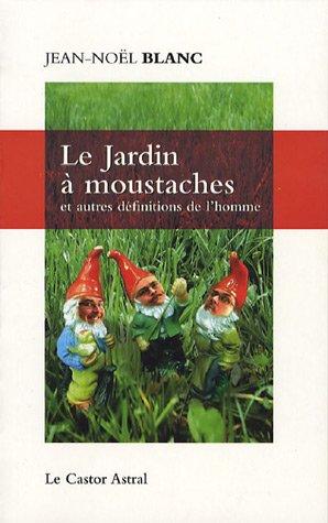 9782859207045: Le Jardin à moustaches : Et autres définitions de l'homme
