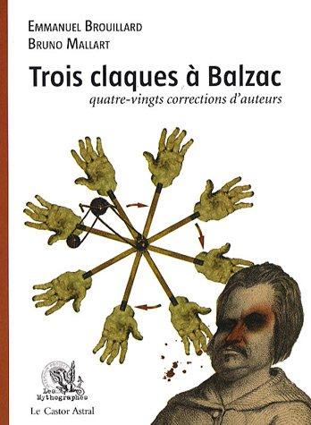 9782859207236: Trois claques à Balzac : Quatre-vingts corrections d'auteurs
