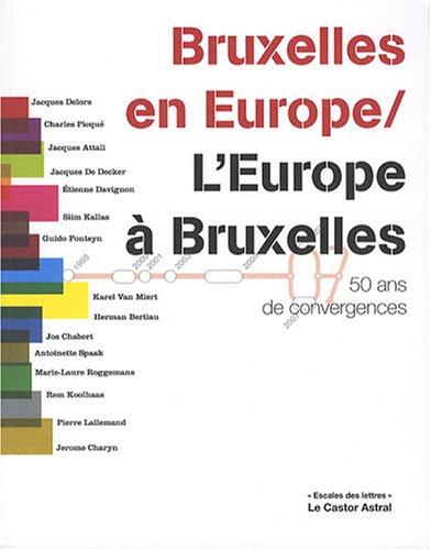 Bruxelles en Europe / L'Europe à Bruxelles: 50 ans de convergences (2859207317) by Collectif