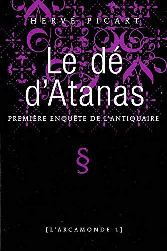Dé d'Atanas (Le): Picart, Hervé