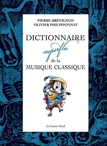 9782859207786: Dictionnaire superflu de la musique classique