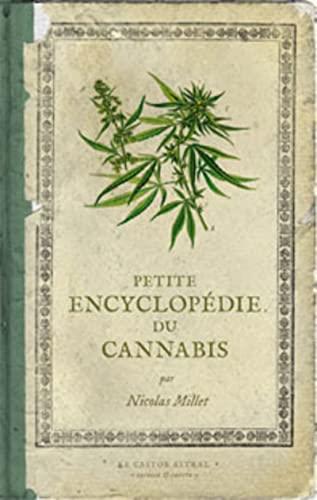 Petite encyclopédie du cannabis: Millet, Nicolas