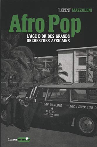 9782859208455: Afro pop - L'âge d'or des grands orchestres africains
