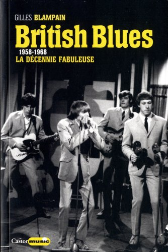 9782859208578: British Blues - 1958-1968 : La décennie fabuleuse