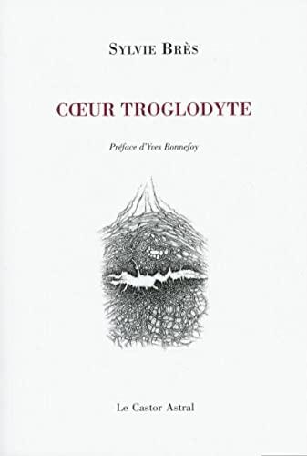 Coeur troglodyte: Br�s, Sylvie