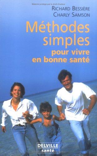 9782859221546: Méthodes simples pour vivre en bonne santé