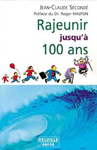 Rajeunir jusqu'à 100 ans: Jean-Claude Secondé