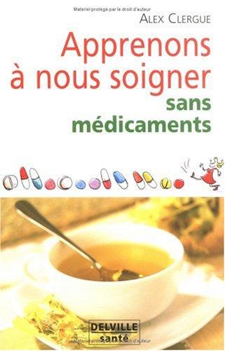 9782859221645: Apprenons à nous soigner sans médicaments (French Edition)
