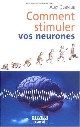 9782859221652: Comment stimuler vos neurones