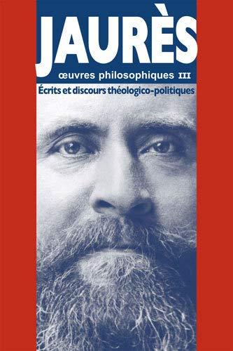 9782859271084: Oeuvres philosophiques : Tome 3, Ecrits et discours théologico-politiques