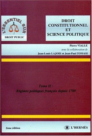 9782859344986: DROIT CONSTITUTIONNEL ET SCIENCE POLITIQUE. Tome 2, Régimes politiques français depuis 1789, 2ème édition 1998