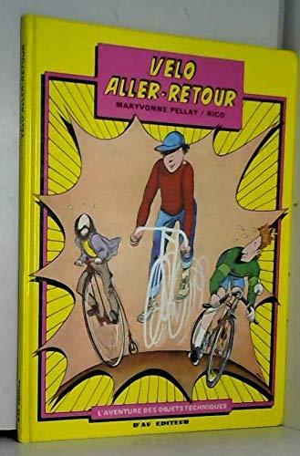 9782859363000: Vélo aller-retour (L'Aventure des objets techniques)