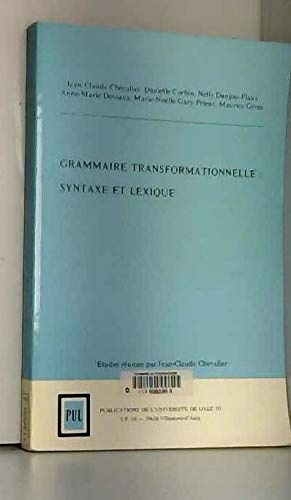 Grammaire transformationnelle : syntaxe et lexique: Jean-Claude Chevalier