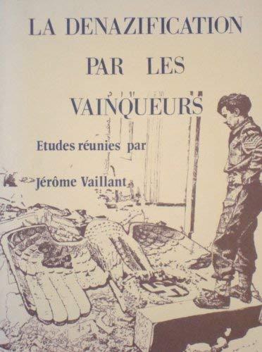 9782859391522: La Dénazification par les vainqueurs: La politique culturelle des occupants en Allemagne 1945-1949 (Etudes germaniques) (French Edition)