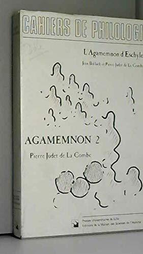 9782859391898: Cahiers de Philologie N° 8 : L'Agamemnon d'Eschyle. Le texte et ses interprétations. Agamemnon 2.