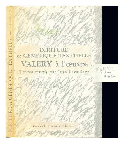 Ecriture et génétique textuelle. Valéry à l��uvre. Textes réunis...