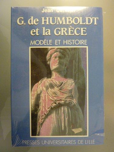 9782859392253: G. de Humboldt et la Grèce: Modèle et histoire (Philosophie, epistémologie, histoire et sciences) (French Edition)