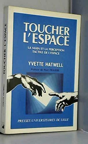 9782859392819: Toucher l'espace: La main et la perception tactile de l'espace (Psychologie cognitive) (French Edition)